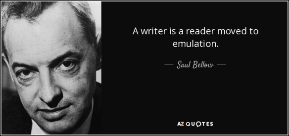 a-writer-is-a-reader-moved-to-emulation-saul-bellow-35-21-23